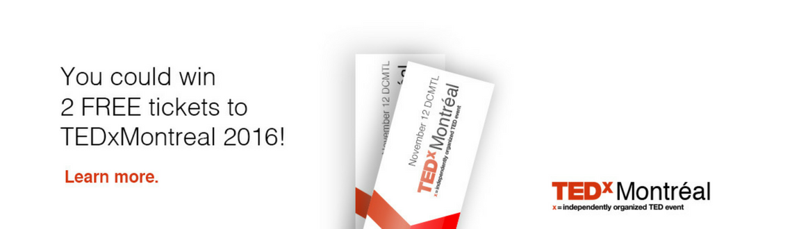 tedxmontreal contest DCMTL Blog Giveaway Ted Talks